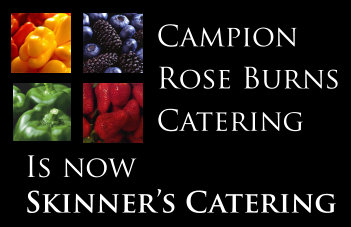 Campion Rose Burns Catering NOW Skinner's Catering